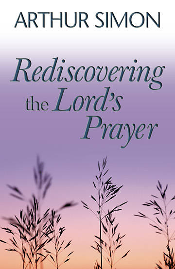 Rediscovering Lords Prayer