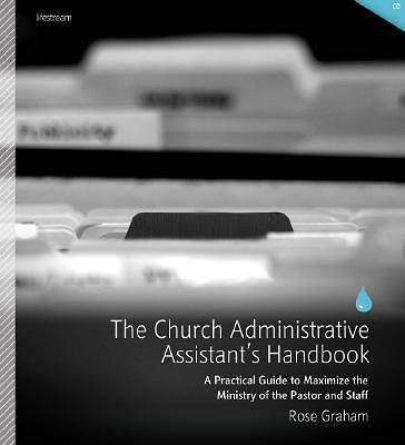 The Church Administrative Assistants Handbook
