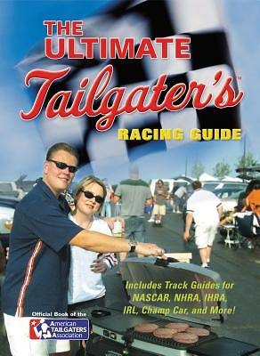 The Ultimate Tailgaters Racing Guide