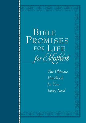 Bible Promises for Life (for Mothers)
