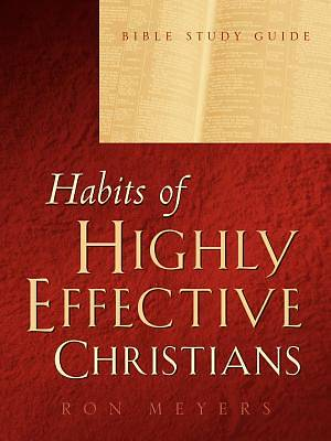 Habits of Highly Effective Christians Bible Study Guide