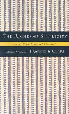 Upper Room Spiritual Classics - The Riches of Simplicity