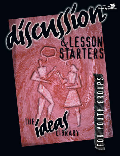 Ideas Library: Discussion & Lesson Starters 1