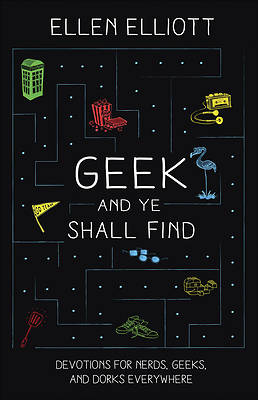 Picture of Geek and Ye Shall Find
