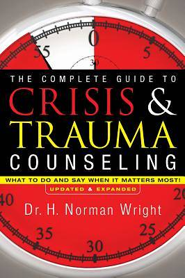 The Complete Guide to Crisis & Trauma Counseling [ePub Ebook]