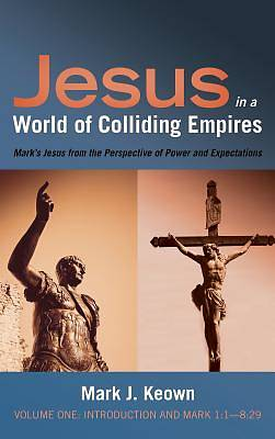 Picture of Jesus in a World of Colliding Empires, Volume One