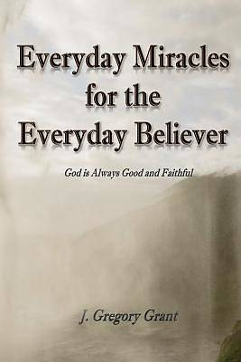 Picture of Everyday Miracles for the Everyday Believer