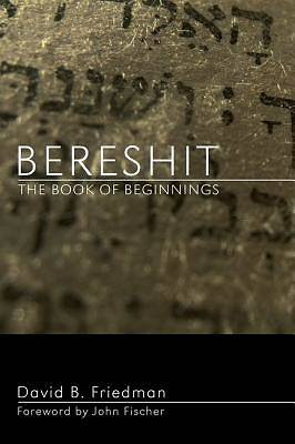 Bereshit, the Book of Beginnings