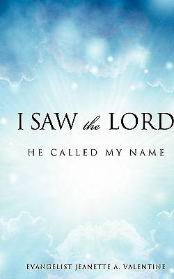 Picture of I Saw the Lord He Called My Name