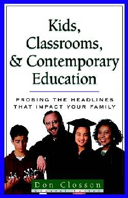 Kids, Classrooms, and Contemporary Education