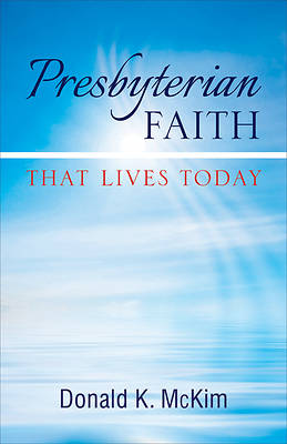 Picture of Presbyterian Faith That Lives Today