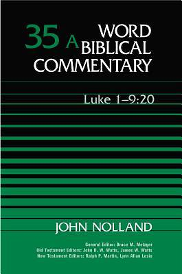 Word Biblical Commentary Luke - 1:1-9:20