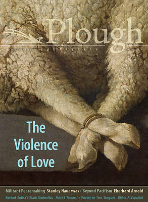 Picture of Plough Quarterly No. 27 - The Violence of Love