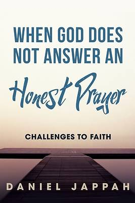 Picture of When God Does Not Answer an Honest Prayer