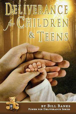 Deliverance for Children and Teens