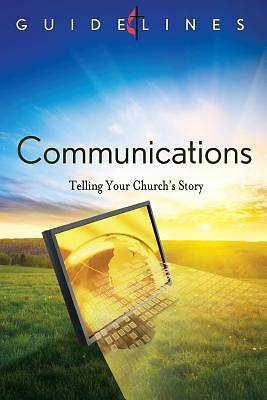 Guidelines for Leading Your Congregation 2013-2016 - Communications