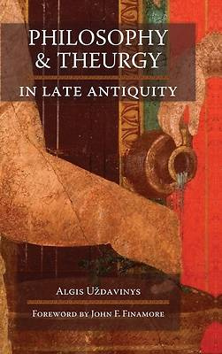 Picture of Philosophy and Theurgy in Late Antiquity