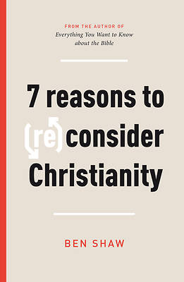 Picture of Seven Reasons to (Re)Consider Christianity