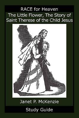Picture of The Little Flower, the Story of Saint Therese of the Child Jesus Study Guide