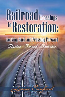 Railroad Crossings to Restoration