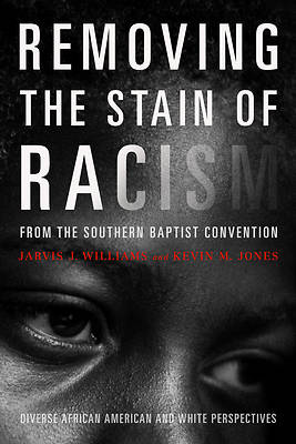 Picture of Removing the Stain of Racism from the Southern Baptist Convention