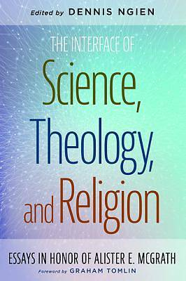 Picture of The Interface of Science, Theology, and Religion
