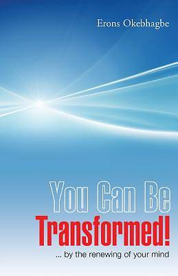You Can Be Transformed!