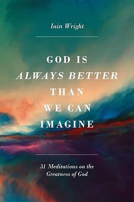 Picture of God Is Always Better Than We Can Imagine