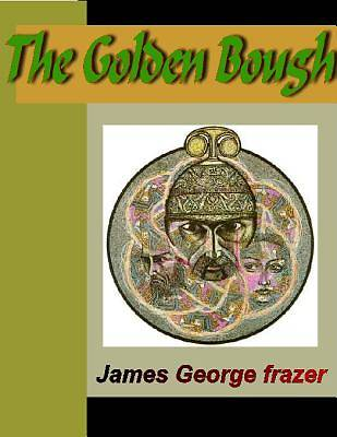 The Golden Bough - A Study in Magic and Religion [Adobe Ebook]
