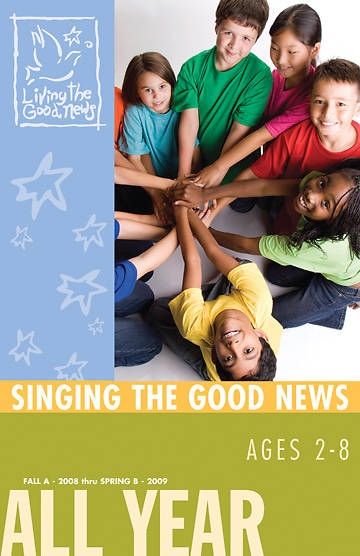 Living the Good News Singing the Good News Songbook 2008