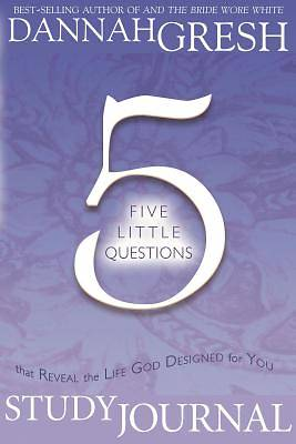 Journal Five Little Questions That Reveal the Life God Designed for You Study