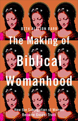 Picture of The Making of Biblical Womanhood