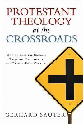 Protestant Theology at the Crossroads