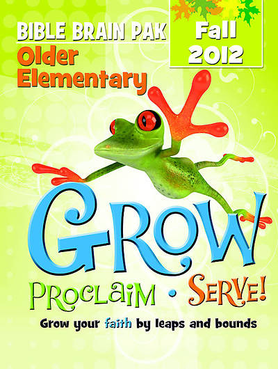 Grow, Proclaim, Serve! Older Elementary Bible Brain Pak Fall 2012