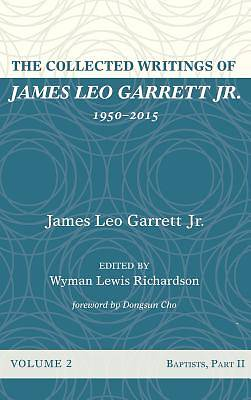 Picture of The Collected Writings of James Leo Garrett Jr., 1950-2015