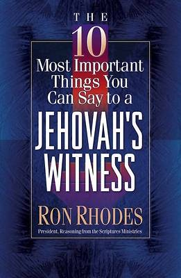 The 10 Most Important Things You Can Say to a Jehovahs Witness