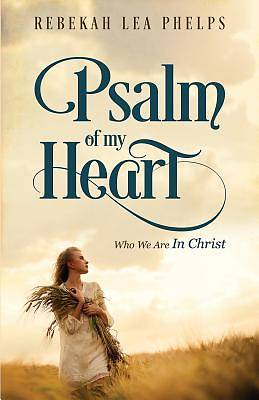 Psalm of My Heart