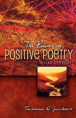The Power of Positive Poetry Volume 1 Revised
