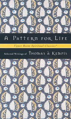 A Pattern for Life - Selected Writings of Thomas a Kempis