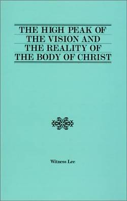The High Peak of the Vision and the Reality of the Body of Christ