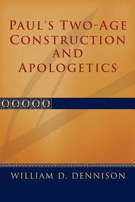 Pauls Two-Age Construction and Apologetics