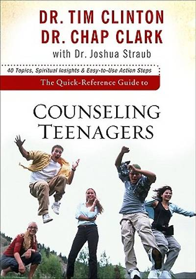 The Quick-Reference Guide to Counseling Teenagers [ePub Ebook]