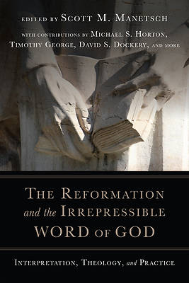 Picture of The Reformation and the Irrepressible Word of God