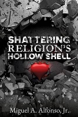 Shattering Religion's Hollow Shell