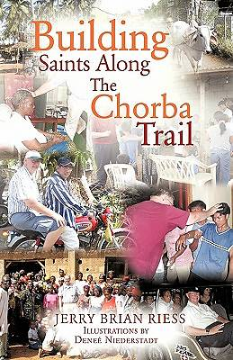 Building Saints Along the Chorba Trail