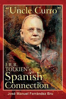 Picture of Uncle Curro. J.R.R. Tolkien's Spanish Connection