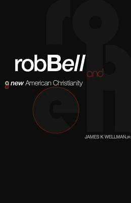 Rob Bell and a New American Christianity - eBook [ePub]