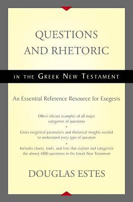 Picture of Questions and Rhetoric in the Greek New Testament