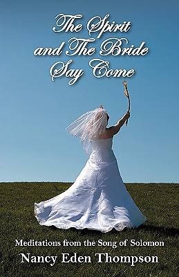 Spirit and the Bride Say Come