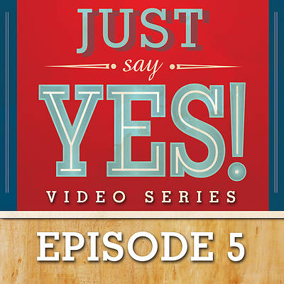 Picture of Just Say Yes! Streaming Video Session 5